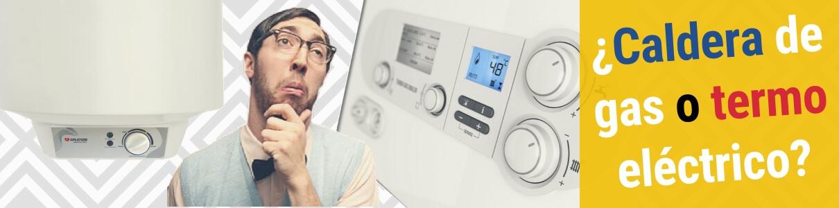 ¿Caldera de gas o termo eléctrico?